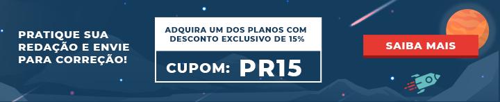 estratégias argumentativas - Imagem de um banner com o cupom PR15 para receber 15% de desconto nos planos do Projeto Redação